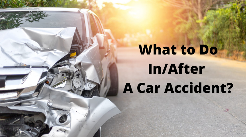 What to Do In/After A Car Accident
